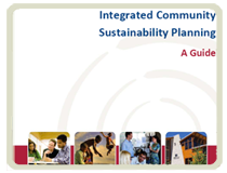 Integrated Community Sustainability Planning: A Guide